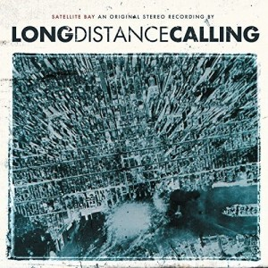LONG DISTANCE CALLING-SATELLITE BAY (RE-ISSUE + BONUS)