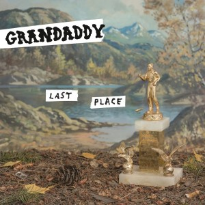 GRANDADDY-LAST PLACE