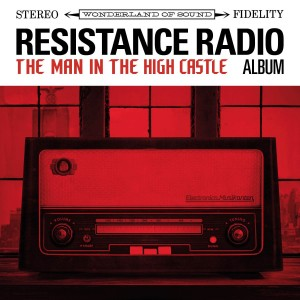 VARIOUS-RESISTANCE RADIO: THE MAN IN THE HIGH CASTLE ALBUM