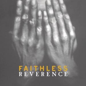 FAITHLESS-REVERENCE