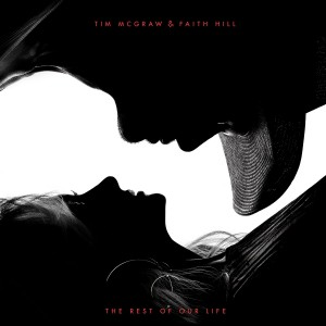 TIM MCGRAW & FAITH HILL-THE REST OF OUR LIFE