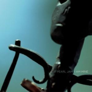 "PEARL JAM-I AM MINE B/W DOWN 7"""