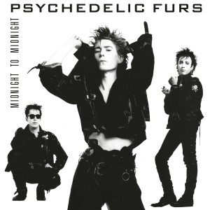 PSYCHEDELIC FURS-MIDNIGHT TO MIDNIGHT (REMASTERED)