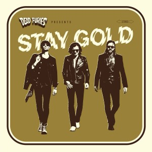 DEAD FURIES-STAY GOLD