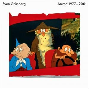 SVEN GRÜNBERG-ANIMA 1977-2001
