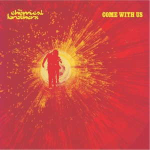 CHEMICAL BROTHERS-COME WITH US